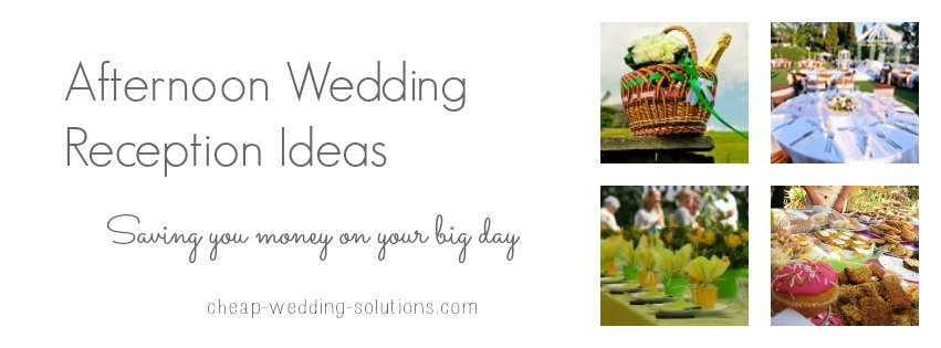 Afternoon Wedding Reception - The Secret Cheap Solution