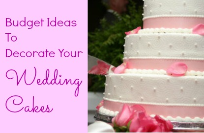how to decorate your wedding cake cheaply