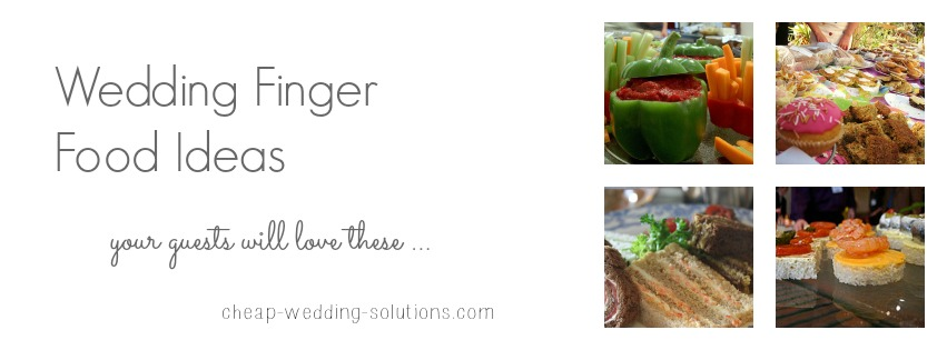 Cheap Wedding Finger Food Reception Ideas Menus And How To Save Money