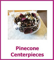 pinecone centerpieces